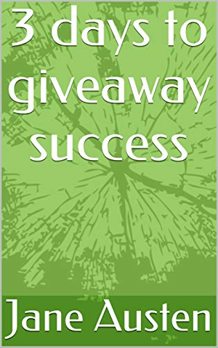 3 days to giveaway success (English Edition)