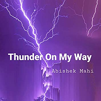 Thunder On My Way