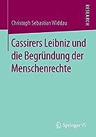 Cassirers Leibniz und die Begrundung der Menschenrechte (German Edition) by Christoph Sebastian Widdau(2016-01-29)