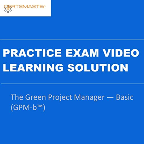 CERTSMASTEr The Green Project Manager — Basic (GPM-b™) Practice Exam Video Learning Solutions