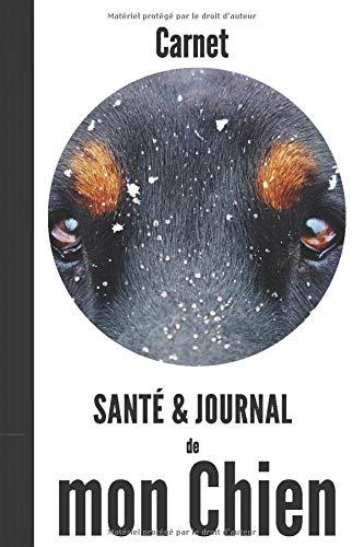 carnet santé & journal de mon chien: 110 pages   chiens de race Rottweiler, Bouvier Allemand   noir et blanc