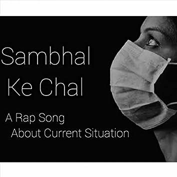 Sambhal Ke Chal