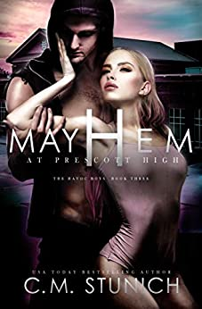 Mayhem At Prescott High (The Havoc Boys Book 3) by [C.M. Stunich]