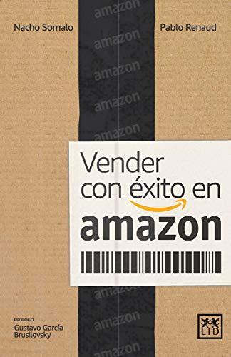 Vender con éxito en Amazon (Acción Empresarial)
