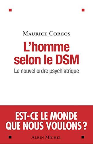 L'homme selon le DSM - Le nouvel ordre psychiatrique