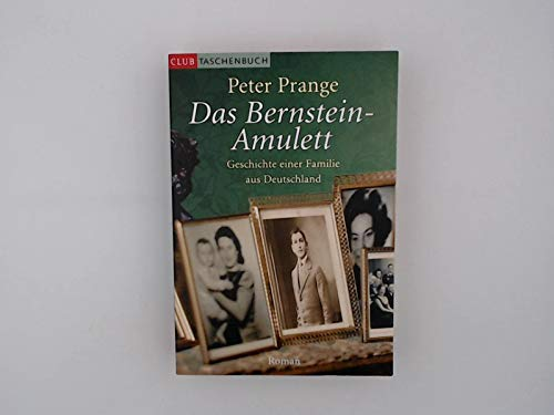 Das Bernstein-Amulett : Geschichte einer Familie aus Deutschland - Roman ;