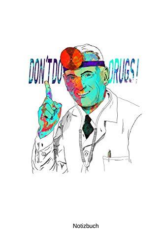 Notizbuch: Täglicher Medikamentenplaner Wochenübersicht A5 Drogen Cover Witzige Lustiges Geschenk Sag Nein Zu Drogen Arzt Doktor