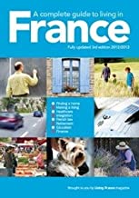 A Complete Guide to Living in France 2012/2013