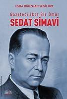 Gazetecilikte Bir Omur Sedat Simavi