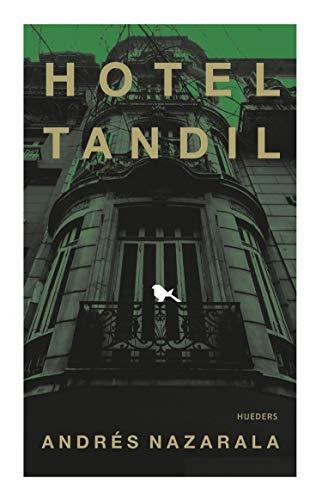 Hotel Tandil (Spanish Edition)