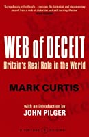 Web Of Deceit: Britain's Real Foreign Policy: Britain's Real Role in the World by MARK CURTIS(1905-06-25)