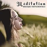 Méditation - Musique Instrumentale - harmonie, piano, guitare, sons de la nature, musique reiki, zen, yoga, spiritualité