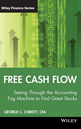 Free Cash Flow + WS: Seeing Through the Accounting Fog Machine to Find Great Stocks (Wiley Finance)
