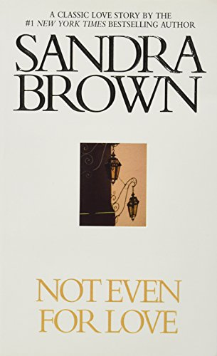 Compare Textbook Prices for Not Even for Love Reissue Edition ISBN 9780446612913 by Brown, Sandra