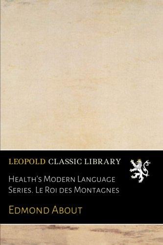 Health's Modern Language Series. Le Roi des Montagnes