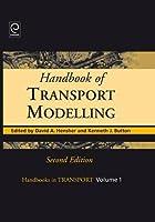 Handbook of Transport Modelling (Handbooks in Transport)
