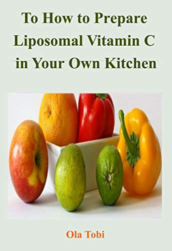 To How to Prepare Liposomal Vitamin C in Your Own Kitchen