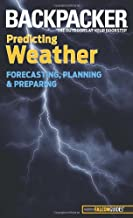 Backpacker magazine's Predicting Weather: Forecasting, Planning, And Preparing (Backpacker Magazine Series)