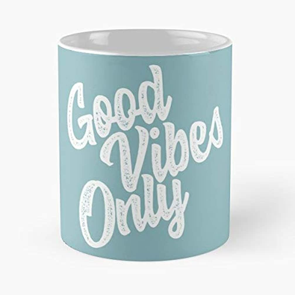 Good Vibes Only - Morning Coffee Mug Ceramic Novelty, Funny Gift