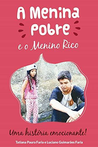 A Menina Pobre e o Menino Rico: Uma história emocionante! (Portuguese Edition)