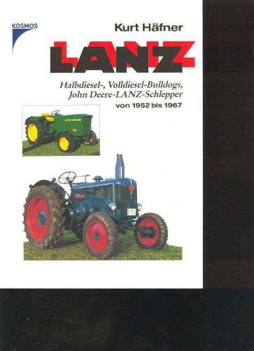 Häfner Lanz Halbdiesel-, Volldiesel-Bulldogs, John Deere-Lanz-Schlepper von 1952 bis 1967, Kosmos nach 2001, 192 Seiten, tolle Bilder, Softcover