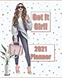 Get It Girl! 2021 Planner: 2021 Calendar Planner for Women; 8x10 inches lots of room to write, weekly planning, daily journaling