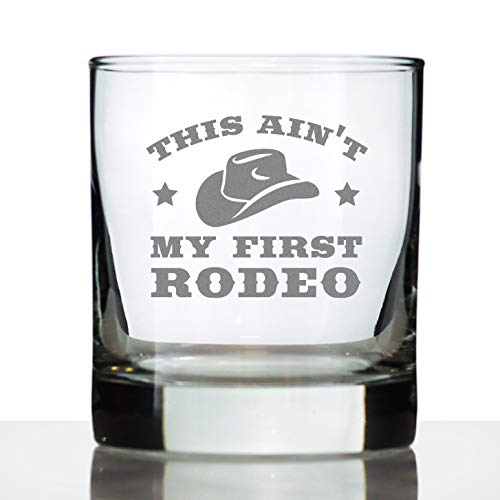 Ain't My First Rodeo - Whiskey Rocks Glass Gift - Funny Cowboy or Cowgirl Gifts for Men & Women - Engraved Sayings