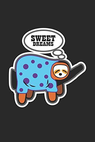 Sweet Dreams: Sloth Pyjama Schlafenszeit Notizbuch liniert DIN A5 - 120 Seiten für Notizen, Zeichnungen, Formeln   Organizer Schreibheft Planer Tagebuch