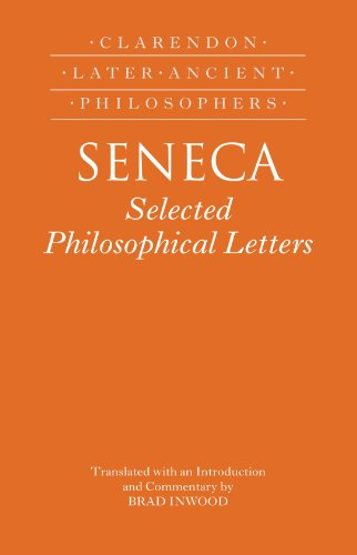 Seneca: Selected Philosophical Letters: Translated with introduction and commentary (Clarendon Later Ancient Philosophers)