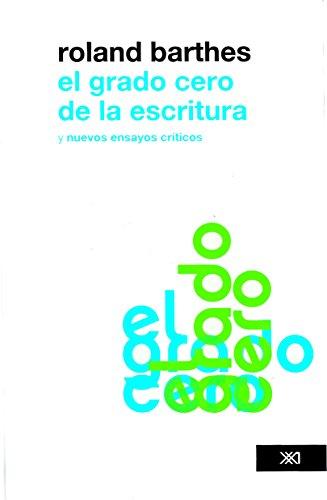 El grado cero de la escritura (Spanish Edition)