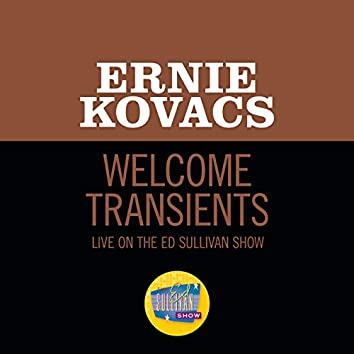 Welcome Transients (Live On The Ed Sullivan Show, July 21, 1957)