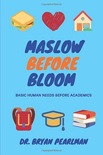 Maslow Before Bloom: Basic Human Needs Before Academics