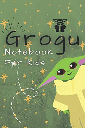 Grogu Notebook For Kids: The Mandalorian, The Child, Baby Yoda, Grogu, Writing Journal, Notebook, Diary, Notepad, 120 Pages (6×9)