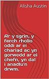 Ar y sgrin, y ferch rholio oddi ar ei chariad ac yn gorwedd ar ei chefn, yn dal i anadlu'n drwm. (Welsh Edition)