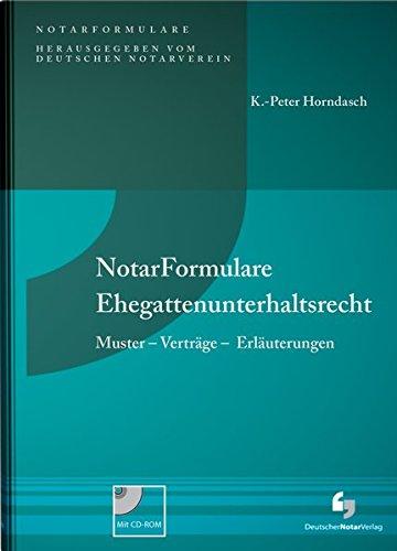 NotarFormulare Ehegattenunterhaltsrecht: Muster - Verträge - Erläuterungen, Buch mit Muster CD-ROM