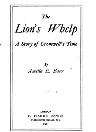 The Lions Whelp, a Story of Cromwells Time