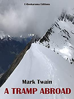 A Tramp Abroad by [Mark Twain]
