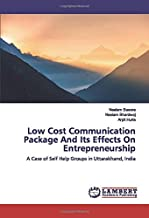 Low Cost Communication Package And Its Effects On Entrepreneurship: A Case of Self Help Groups in Uttarakhand, India