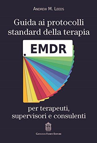 Guida ai protocolli standard della terapia EMDR per terapeuti, supervisori e consulenti