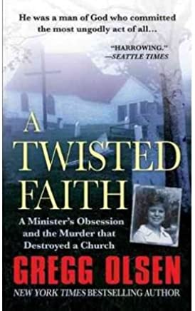 [(A Twisted Faith)] [Author: Gregg Olsen] published on (March, 2011)