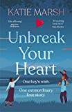 Unbreak Your Heart: An emotional and uplifting love story that will capture readers' hearts (English Edition)