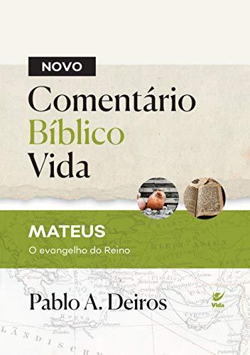 Novo Comentário Bíblia Vida. Mateus o Evangelho do Reino