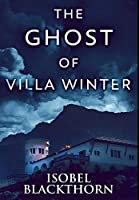 The Ghost Of Villa Winter: Premium Large Print Hardcover Edition
