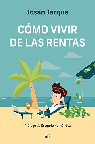 Cómo vivir de las rentas (Fuera de Colección)