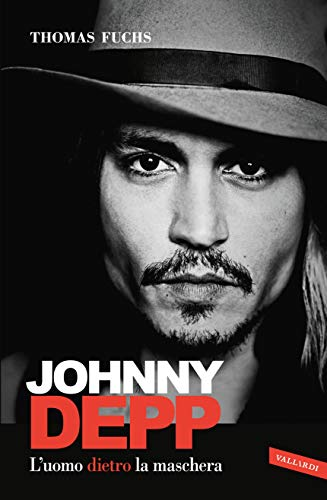 Johnny Depp: L'uomo dietro la maschera