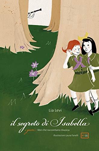 Il segreto di Isabella. Con playlist online (I gusci. Libri che raccontano musica)