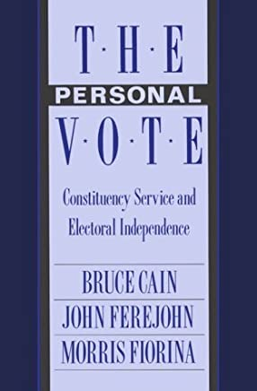 The Personal Vote: Constituency Service and Electoral Independence by Bruce Cain (1990-03-01)