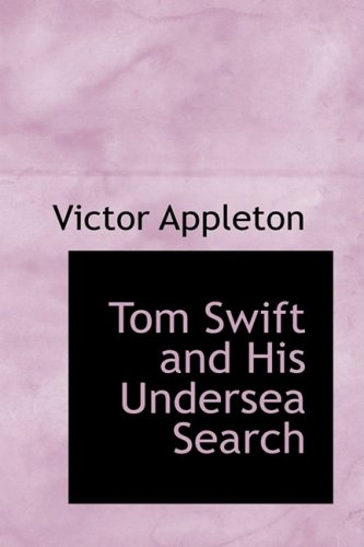 Tom Swift and His Undersea Search: or The Treasure on the Floor of the Atlantic