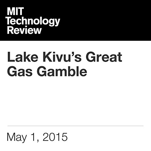 Lake Kivu's Great Gas Gamble                   By:                                                                                                                                 Jonathan W. Rosen                               Narrated by:                                                                                                                                 Todd Mundt                      Length: 22 mins     Not rated yet     Overall 0.0