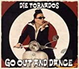 Go Out and Dance - ie Tornados